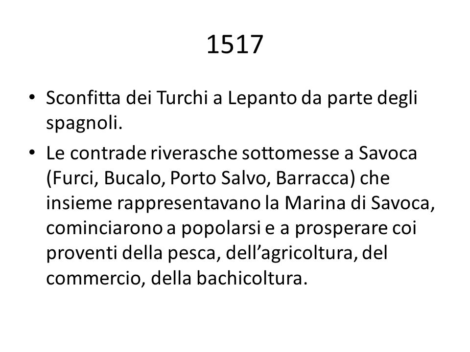 1517 Sconfitta dei Turchi a Lepanto da parte degli spagnoli.