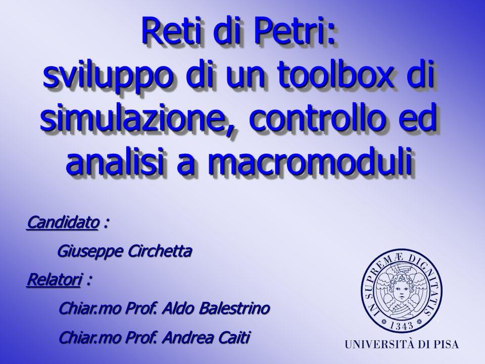 Reti di Petri: sviluppo di un toolbox di simulazione, controllo ed analisi a macromoduli