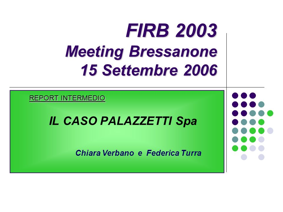 FIRB 2003 Meeting Bressanone 15 Settembre 2006