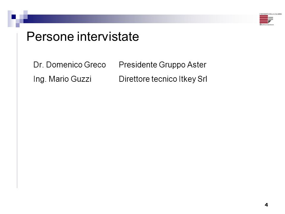 Persone intervistate Dr. Domenico Greco Presidente Gruppo Aster