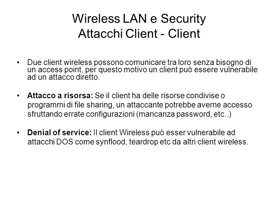 Wireless LAN e Security Attacchi Client - Client