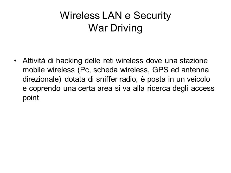 Wireless LAN e Security War Driving
