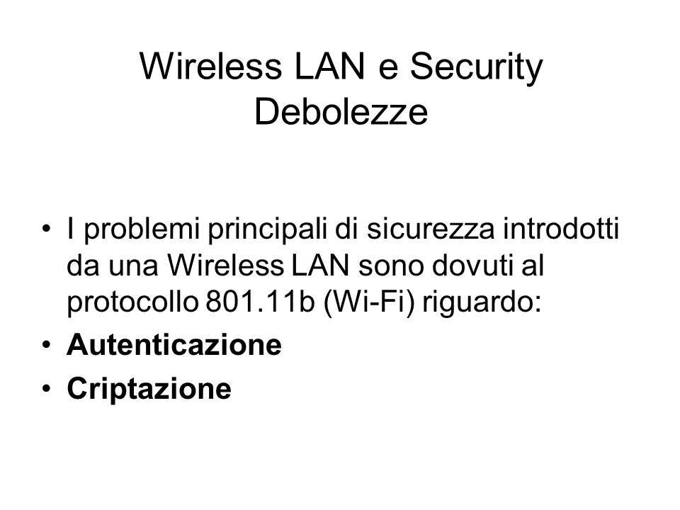 Wireless LAN e Security Debolezze
