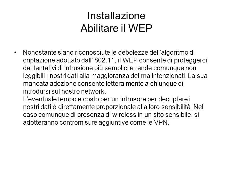 Installazione Abilitare il WEP
