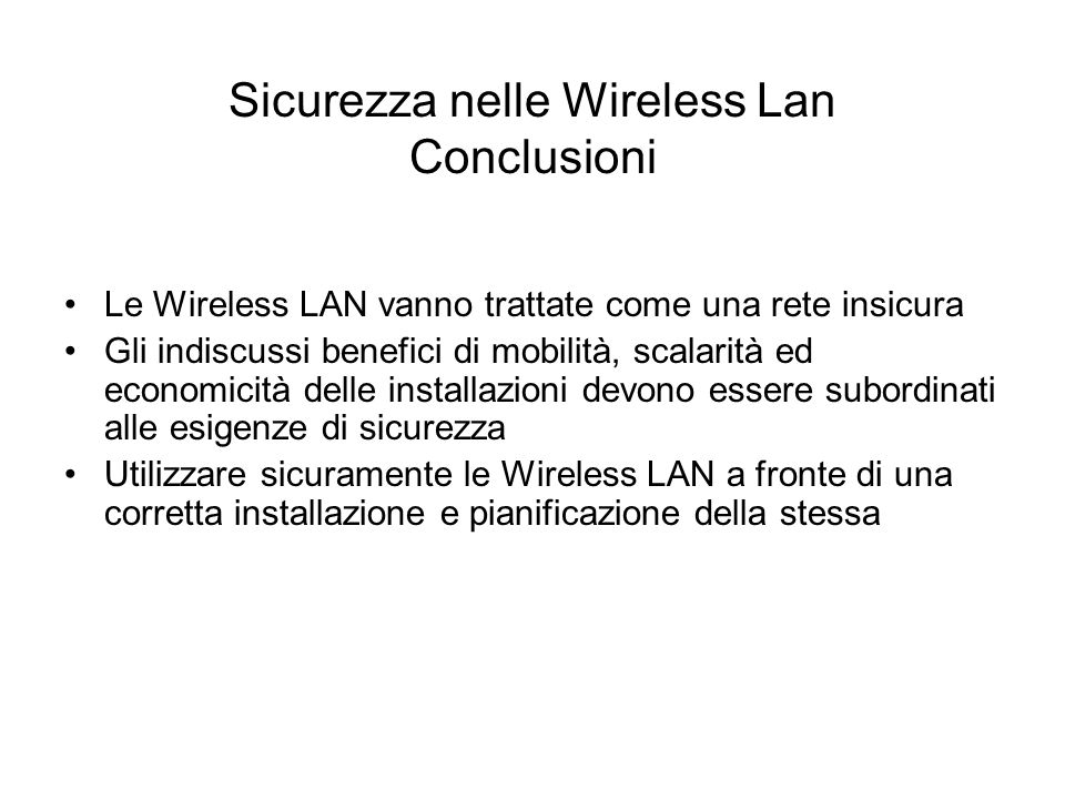Sicurezza nelle Wireless Lan Conclusioni