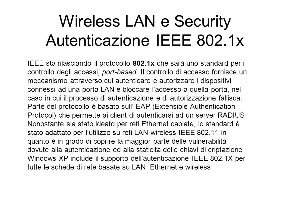 Wireless LAN e Security Autenticazione IEEE 802.1x