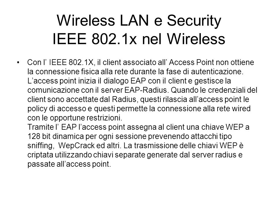 Wireless LAN e Security IEEE 802.1x nel Wireless