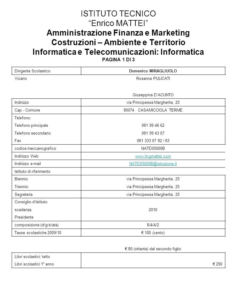 ISTITUTO TECNICO Enrico MATTEI Amministrazione Finanza e Marketing Costruzioni – Ambiente e Territorio Informatica e Telecomunicazioni: Informatica PAGINA 1 DI 3