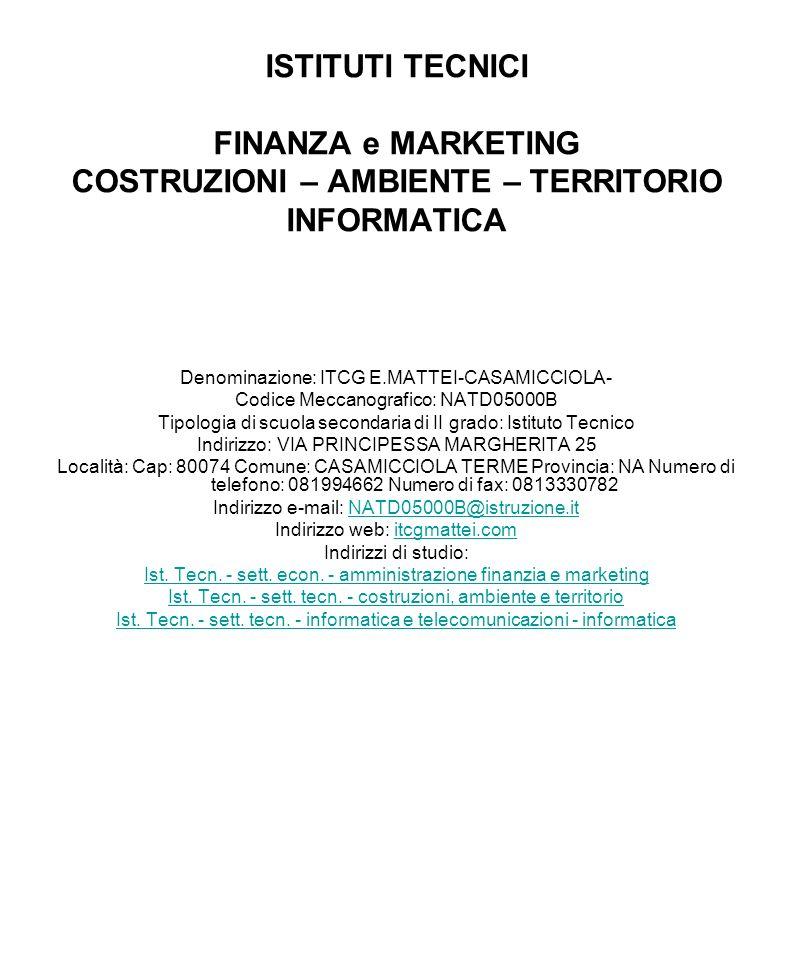 ISTITUTI TECNICI FINANZA e MARKETING COSTRUZIONI – AMBIENTE – TERRITORIO INFORMATICA
