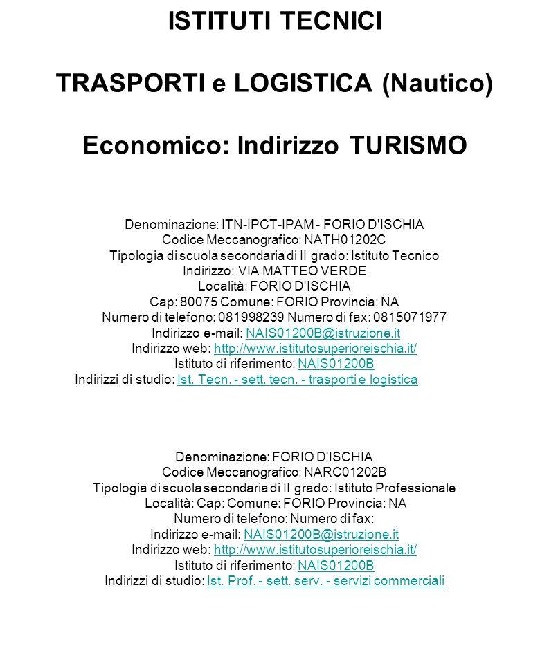 ISTITUTI TECNICI TRASPORTI e LOGISTICA (Nautico) Economico: Indirizzo TURISMO
