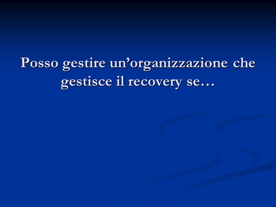 Posso gestire un'organizzazione che gestisce il recovery se…