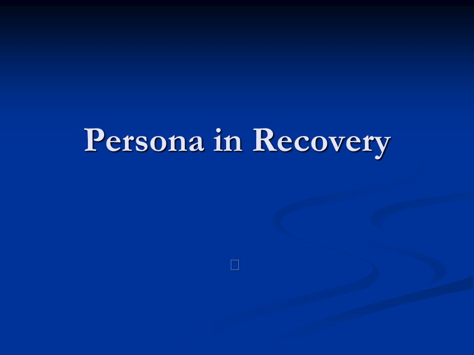 Persona in Recovery 