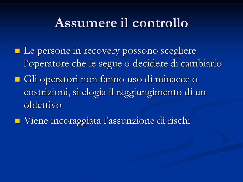 Assumere il controllo Le persone in recovery possono scegliere l'operatore che le segue o decidere di cambiarlo.