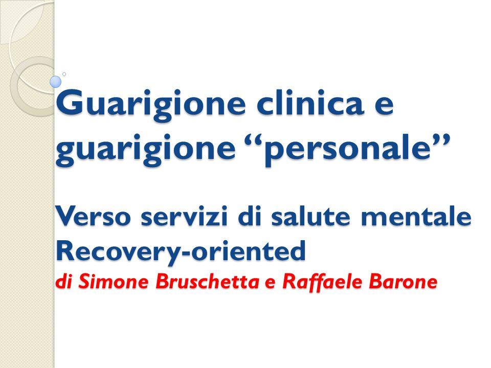 Guarigione clinica e guarigione personale Verso servizi di salute mentale Recovery-oriented di Simone Bruschetta e Raffaele Barone