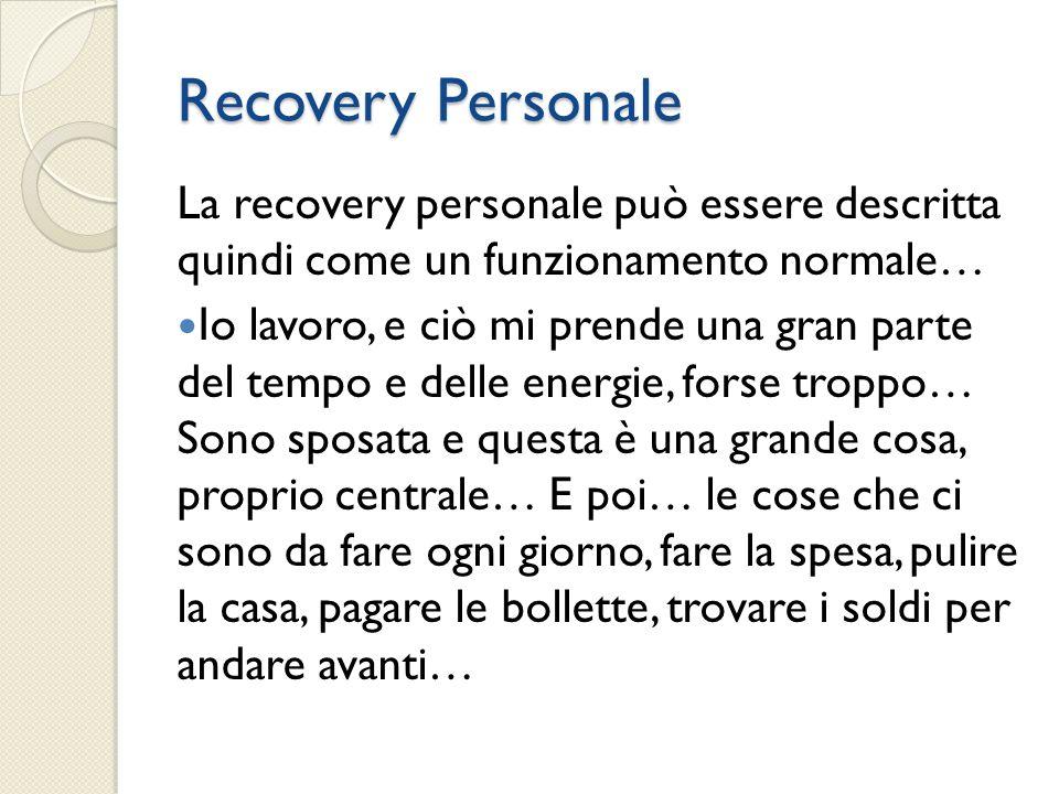 Recovery Personale La recovery personale può essere descritta quindi come un funzionamento normale…