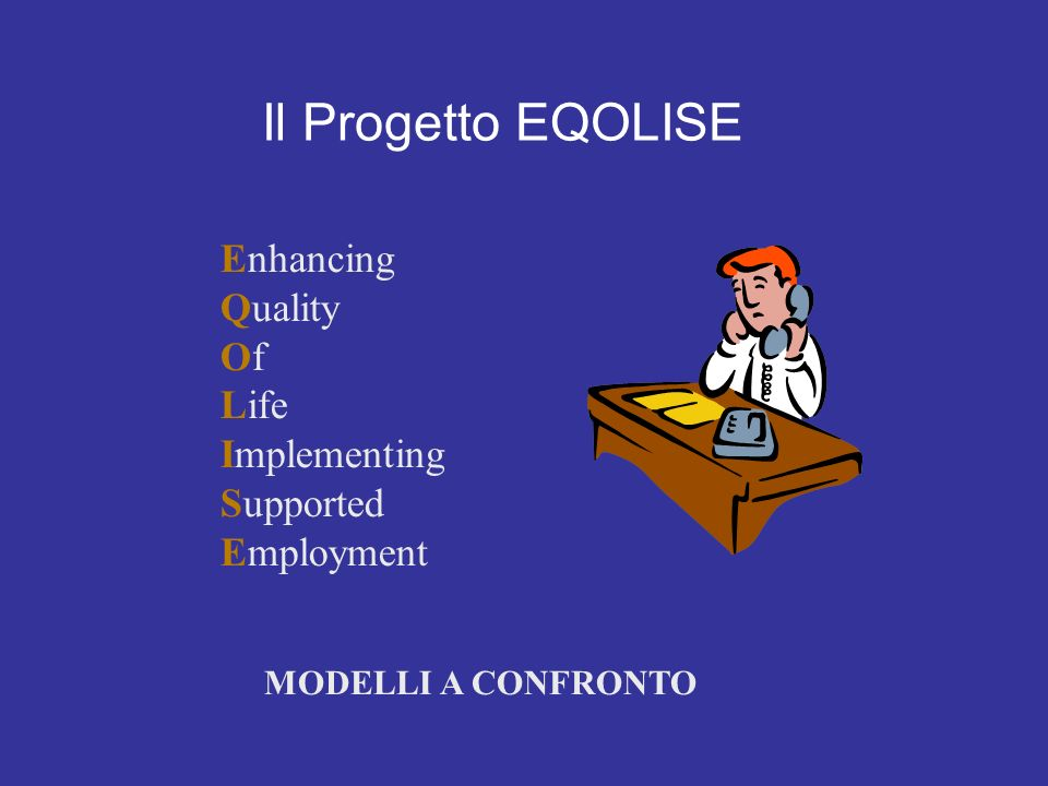 Il Progetto EQOLISE Enhancing Quality Of Life Implementing Supported