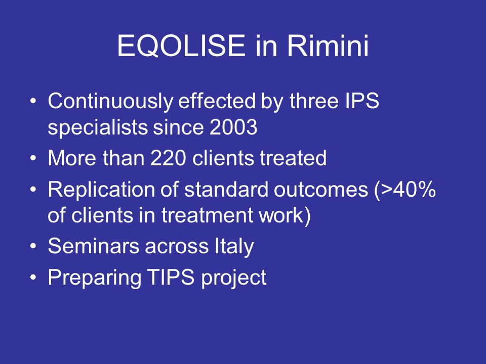 EQOLISE in RiminiContinuously effected by three IPS specialists since 2003. More than 220 clients treated.