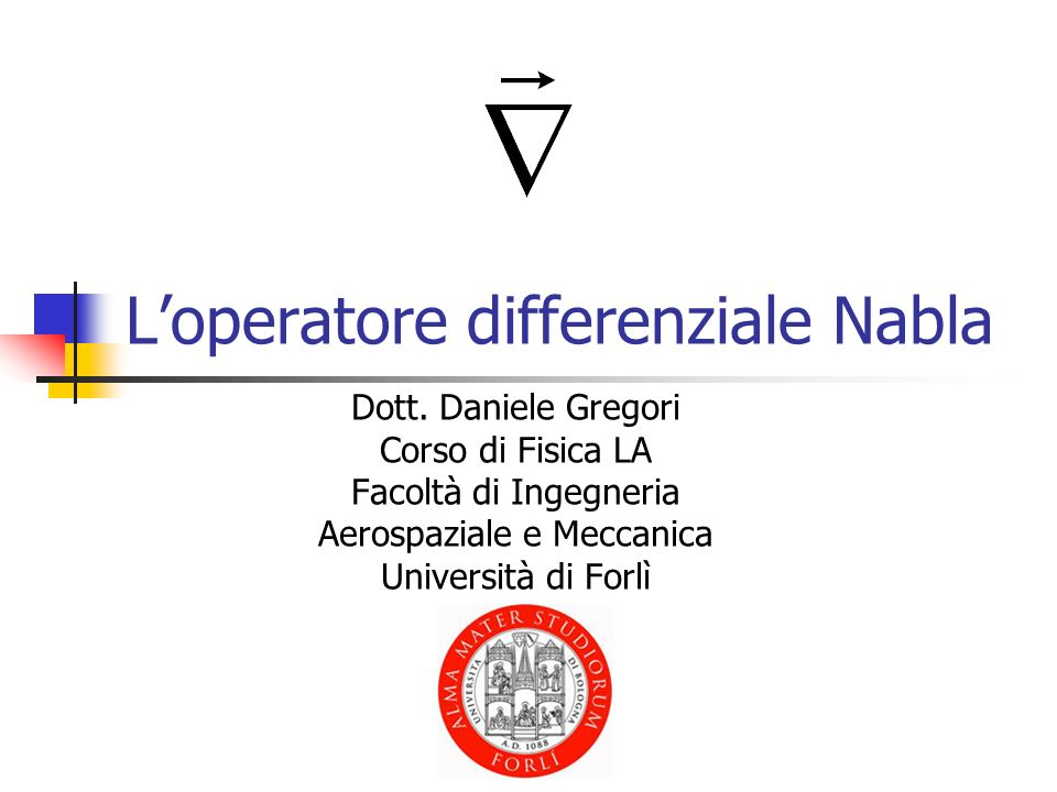 L'operatore differenziale Nabla