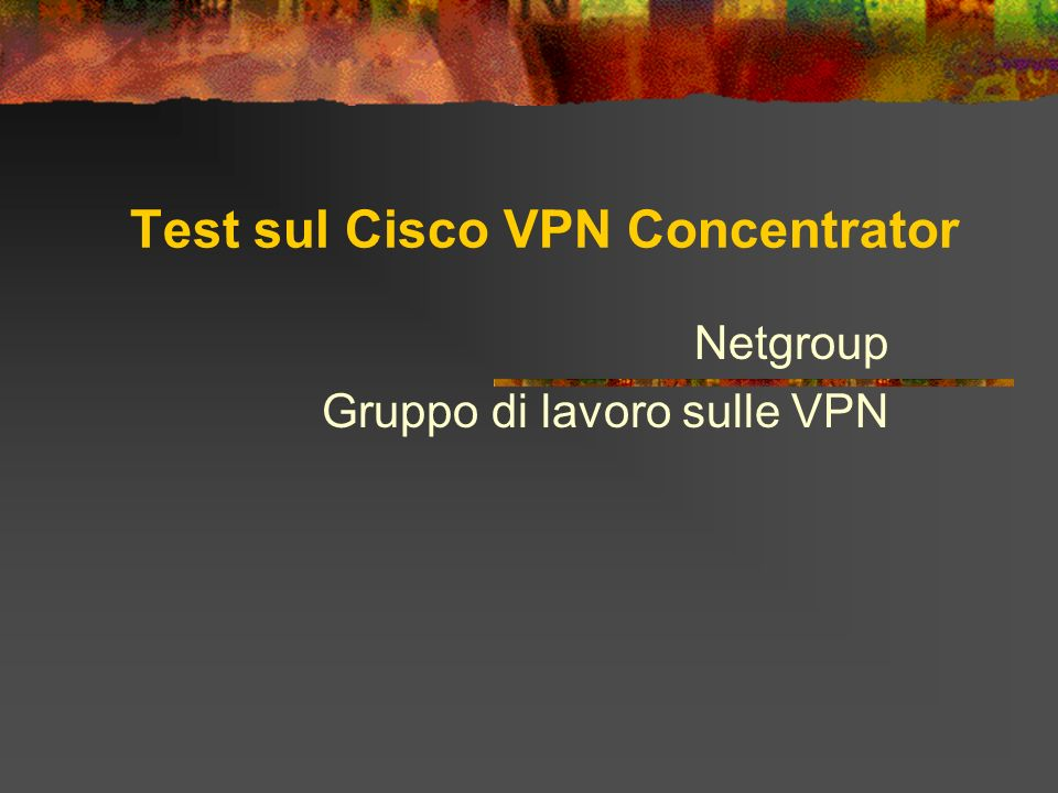Test sul Cisco VPN Concentrator