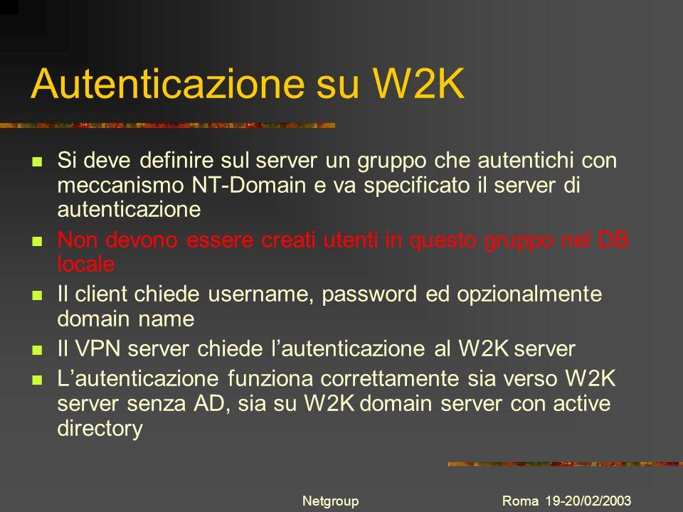 Autenticazione su W2K Si deve definire sul server un gruppo che autentichi con meccanismo NT-Domain e va specificato il server di autenticazione.