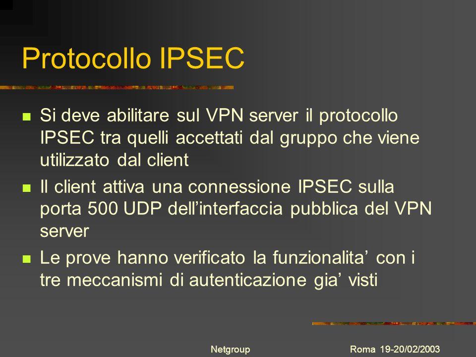 Protocollo IPSEC Si deve abilitare sul VPN server il protocollo IPSEC tra quelli accettati dal gruppo che viene utilizzato dal client.