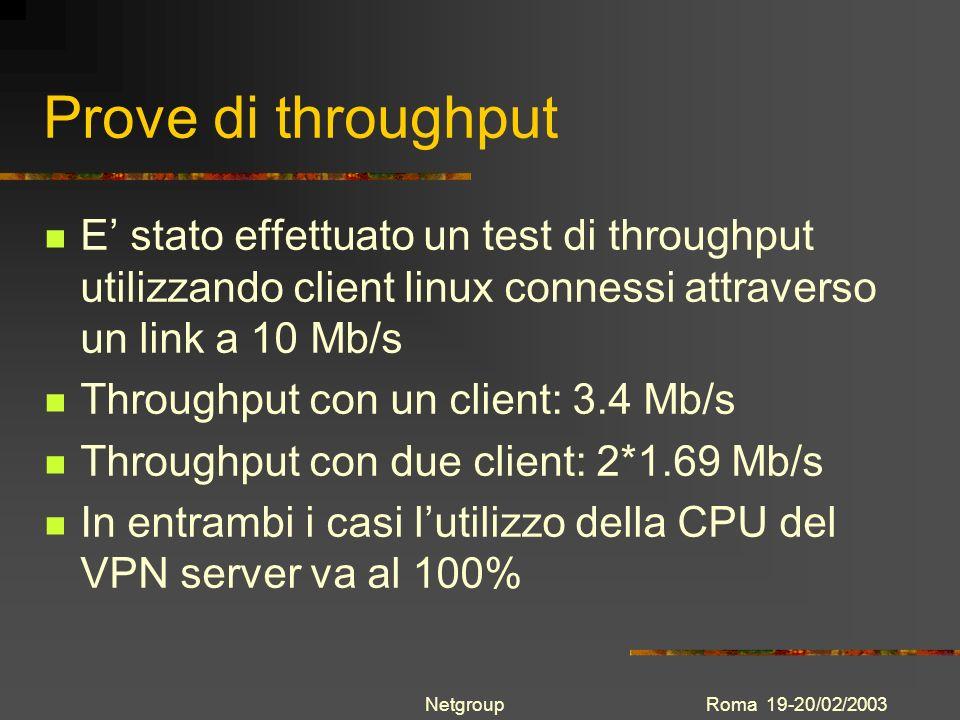 Prove di throughput E' stato effettuato un test di throughput utilizzando client linux connessi attraverso un link a 10 Mb/s.