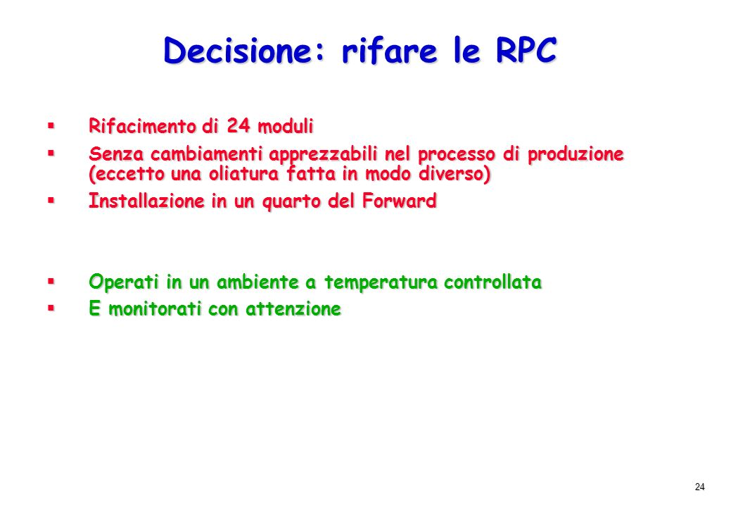 Decisione: rifare le RPC