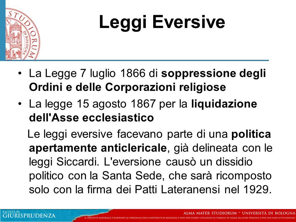 Leggi Eversive La Legge 7 luglio 1866 di soppressione degli Ordini e delle Corporazioni religiose.