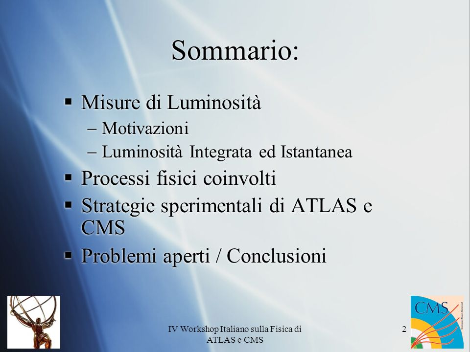 IV Workshop Italiano sulla Fisica di ATLAS e CMS
