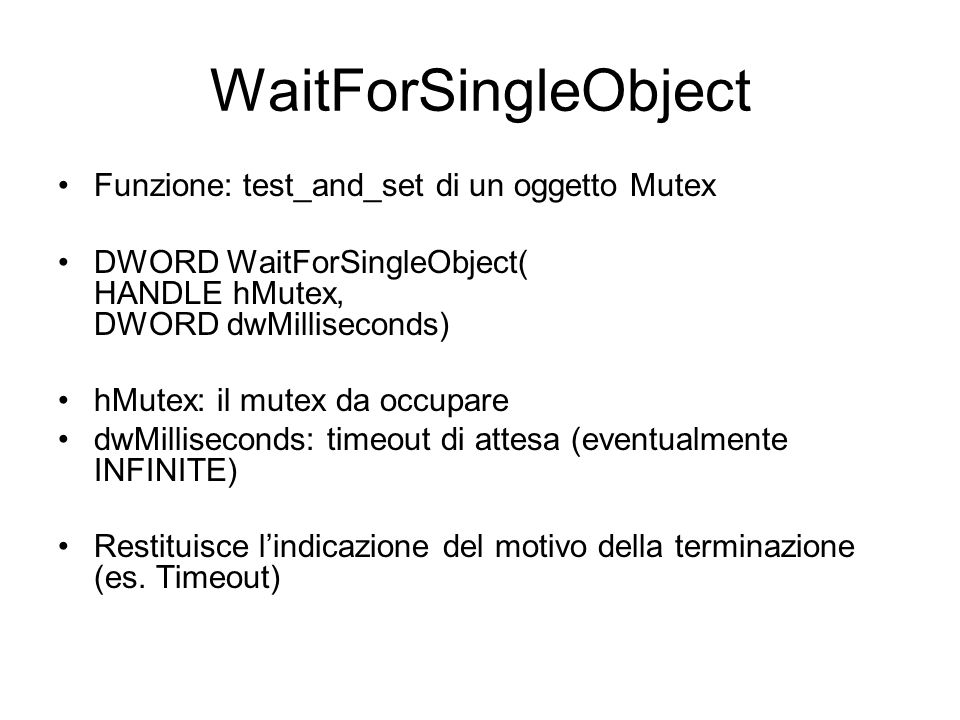 WaitForSingleObject Funzione: test_and_set di un oggetto Mutex