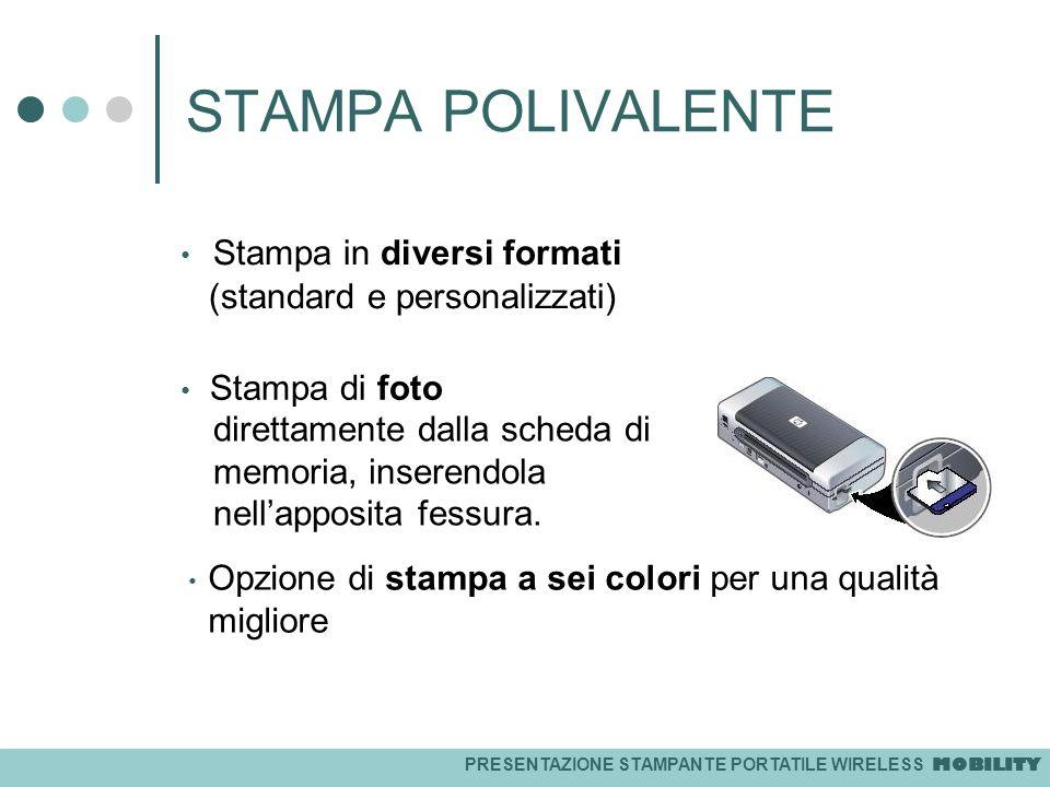 STAMPA POLIVALENTE Stampa in diversi formati (standard e personalizzati) Stampa di foto.