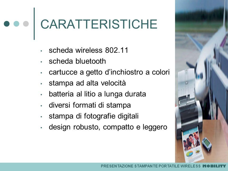 CARATTERISTICHE scheda wireless 802.11 scheda bluetooth