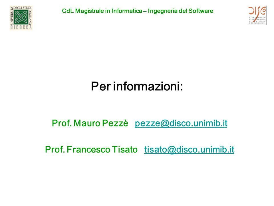 Per informazioni: Prof. Mauro Pezzè pezze@disco.unimib.it