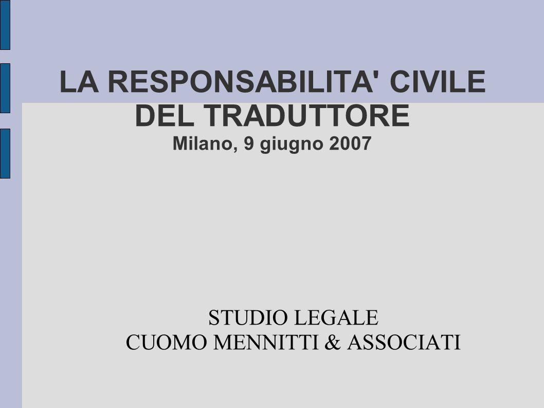 LA RESPONSABILITA CIVILE DEL TRADUTTORE Milano, 9 giugno 2007
