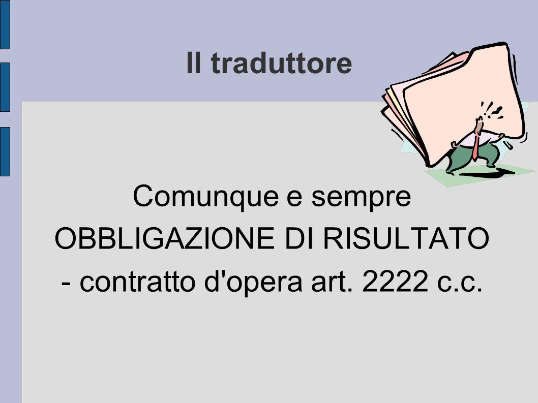 OBBLIGAZIONE DI RISULTATO - contratto d opera art. 2222 c.c.
