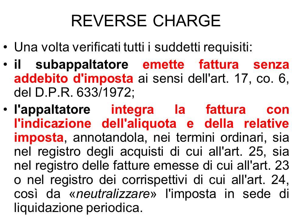 REVERSE CHARGE Una volta verificati tutti i suddetti requisiti: