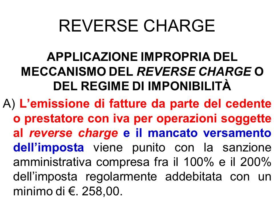 REVERSE CHARGE APPLICAZIONE IMPROPRIA DEL MECCANISMO DEL REVERSE CHARGE O DEL REGIME DI IMPONIBILITÀ.