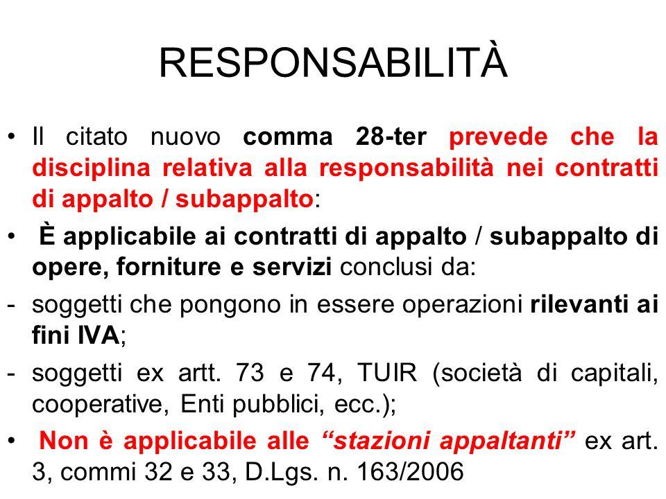 RESPONSABILITÀIl citato nuovo comma 28-ter prevede che la disciplina relativa alla responsabilità nei contratti di appalto / subappalto: