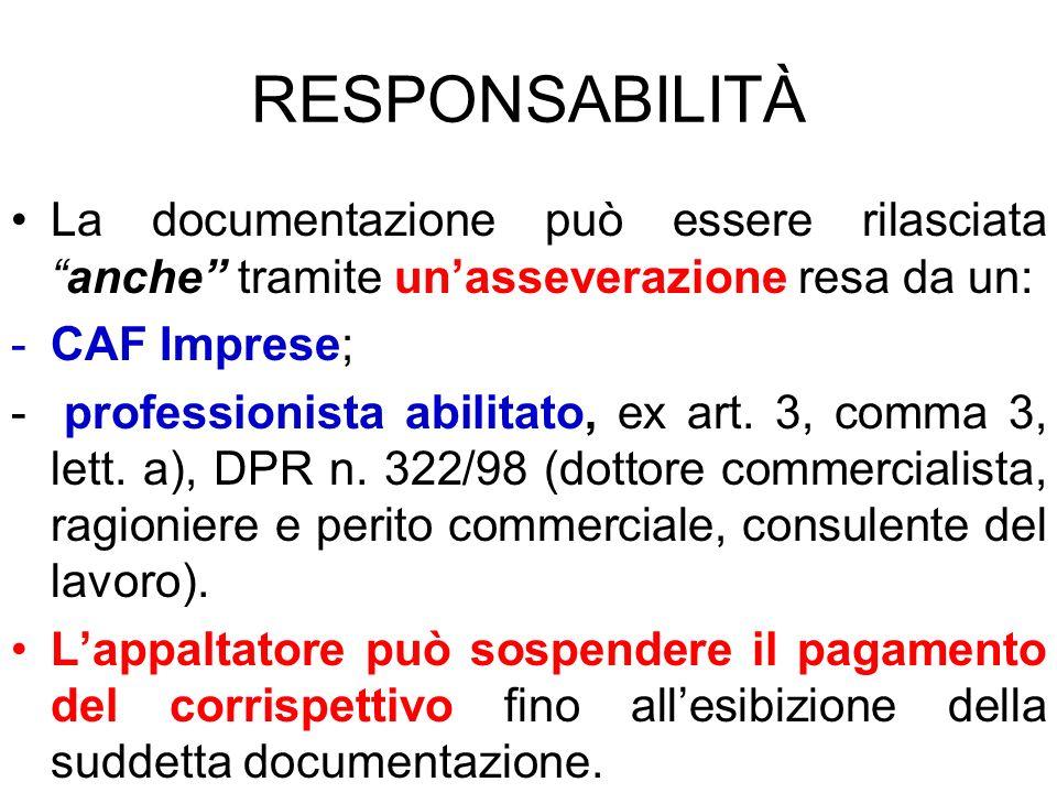 RESPONSABILITÀ La documentazione può essere rilasciata anche tramite un'asseverazione resa da un: