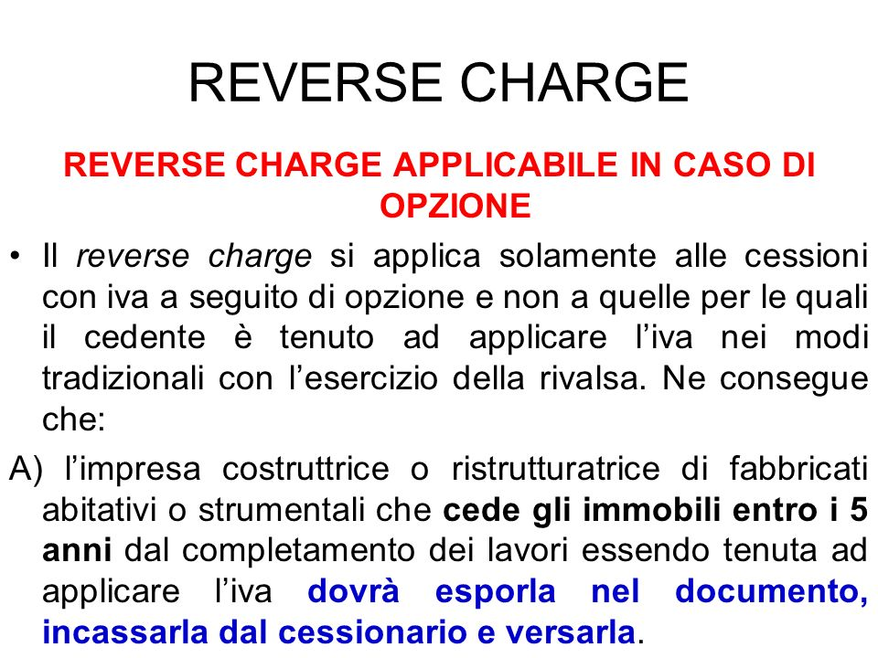 REVERSE CHARGE APPLICABILE IN CASO DI OPZIONE