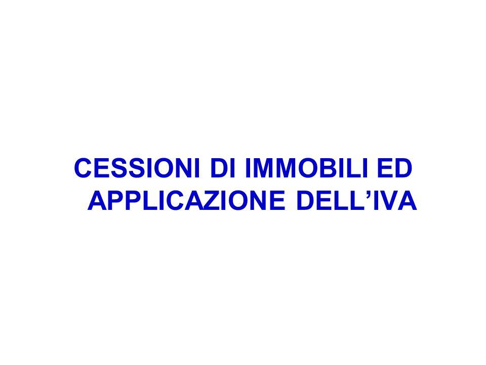 CESSIONI DI IMMOBILI ED APPLICAZIONE DELL'IVA