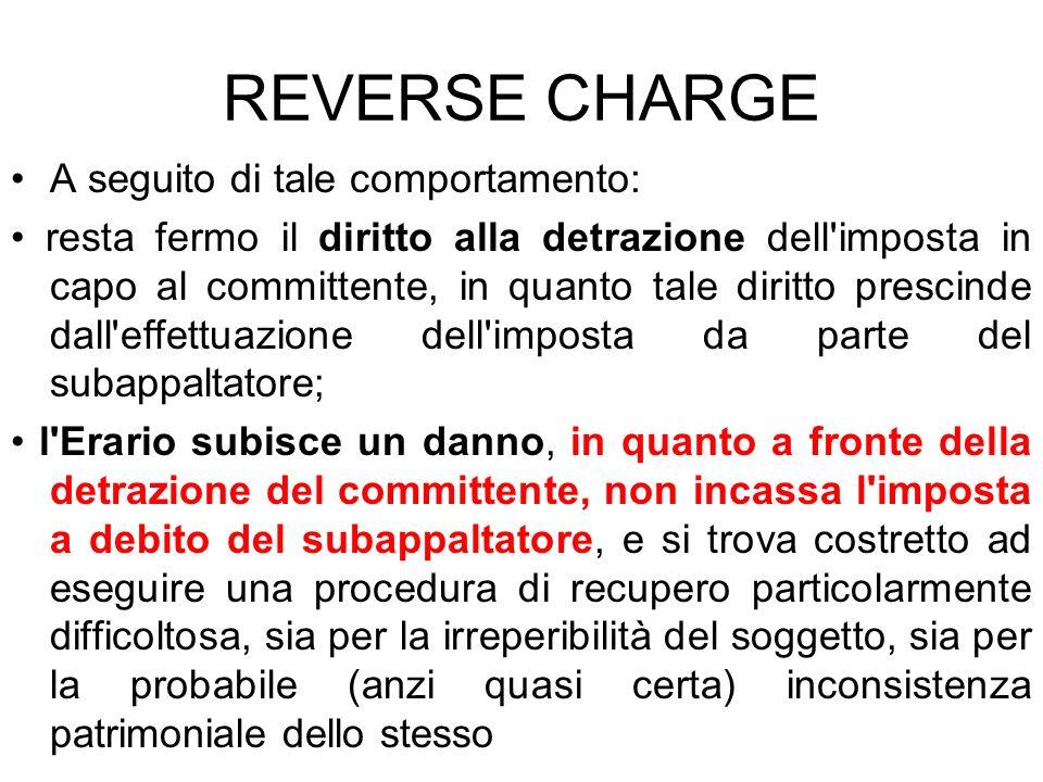 REVERSE CHARGE A seguito di tale comportamento:
