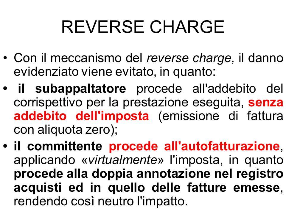 REVERSE CHARGE Con il meccanismo del reverse charge, il danno evidenziato viene evitato, in quanto: