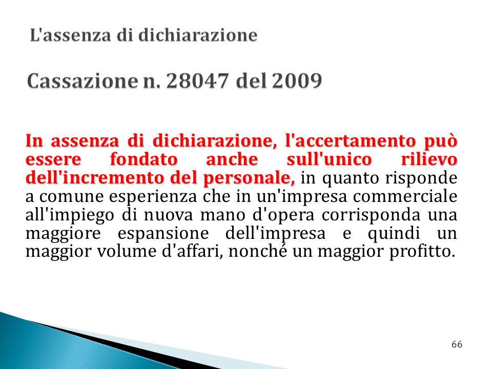 Cassazione n. 28047 del 2009 L assenza di dichiarazione