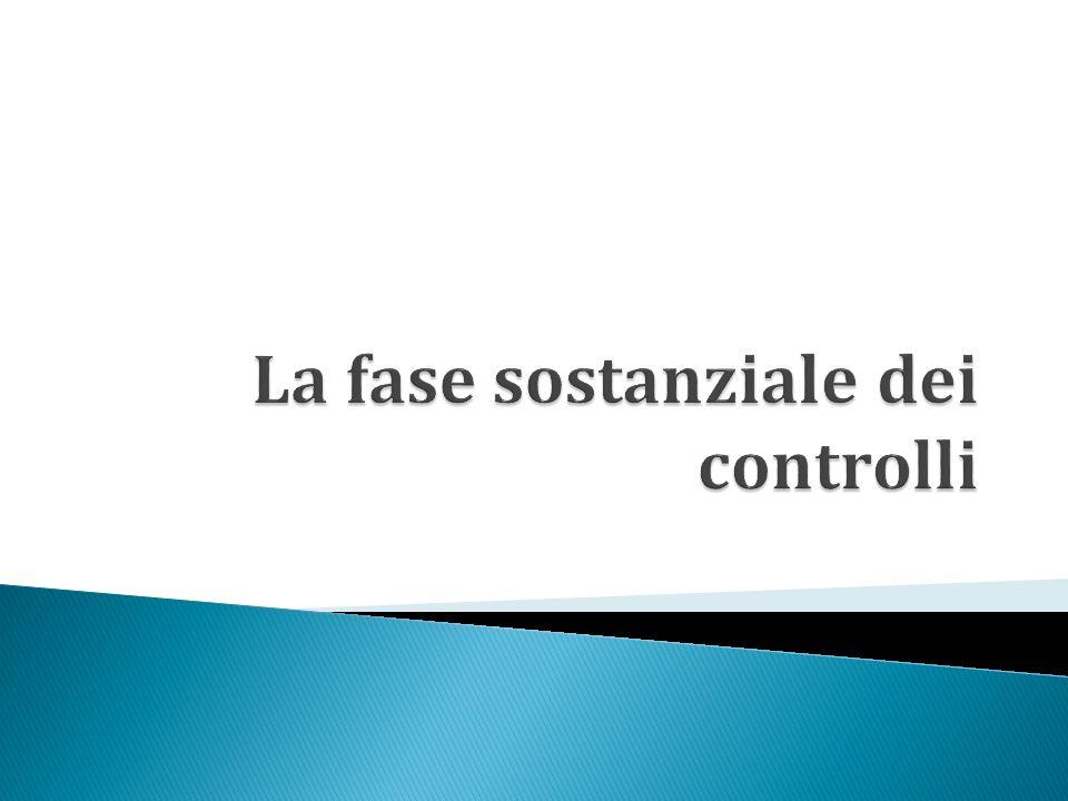 La fase sostanziale dei controlli