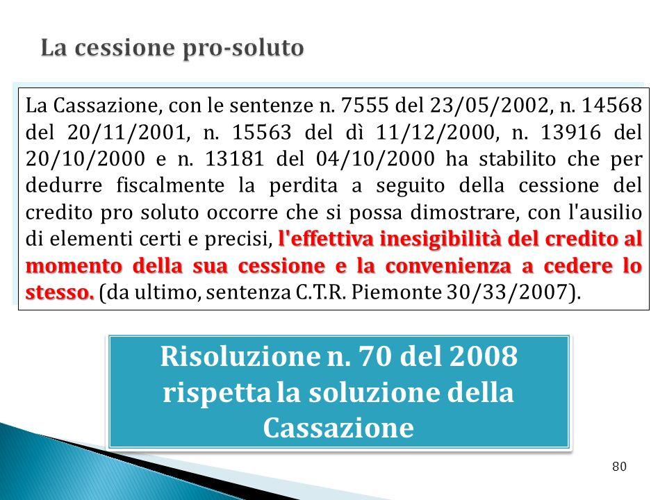 Risoluzione n. 70 del 2008 rispetta la soluzione della Cassazione