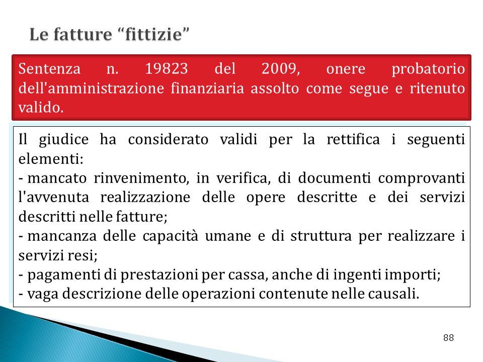 Le fatture fittizie Sentenza n. 19823 del 2009, onere probatorio dell amministrazione finanziaria assolto come segue e ritenuto valido.