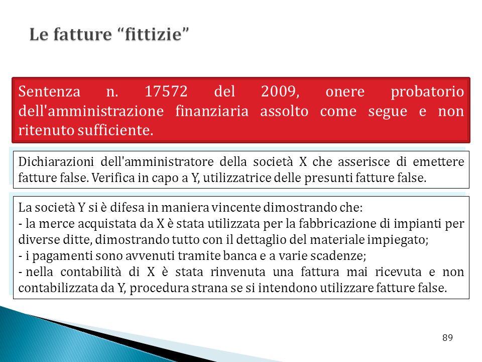 Le fatture fittizie Sentenza n. 17572 del 2009, onere probatorio dell amministrazione finanziaria assolto come segue e non ritenuto sufficiente.