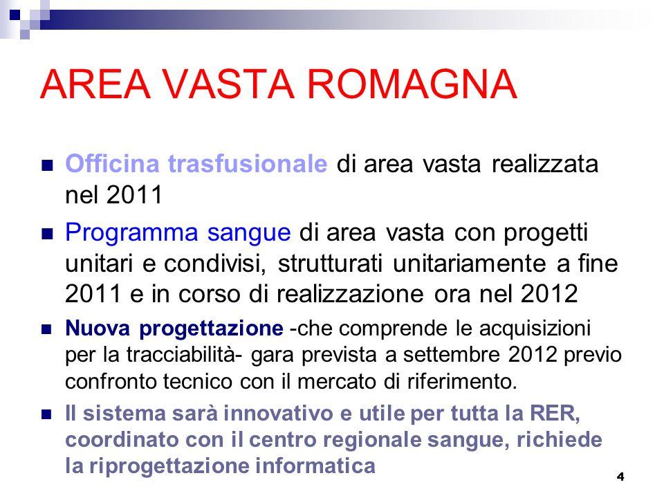AREA VASTA ROMAGNA Officina trasfusionale di area vasta realizzata nel 2011.