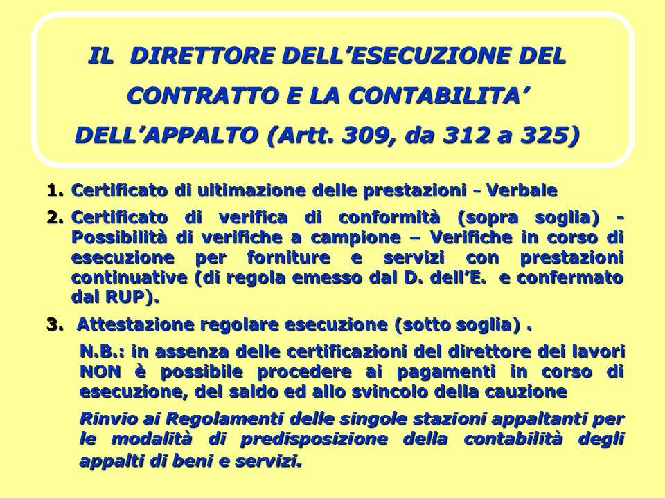 IL DIRETTORE DELL'ESECUZIONE DEL CONTRATTO E LA CONTABILITA' DELL'APPALTO (Artt. 309, da 312 a 325)